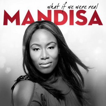 Mandisa - What If We Were Real (2011)