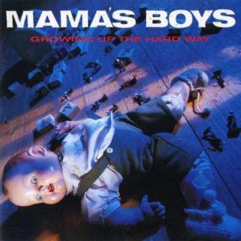 Mama's Boys - Growing Up The Hard Way (1987)