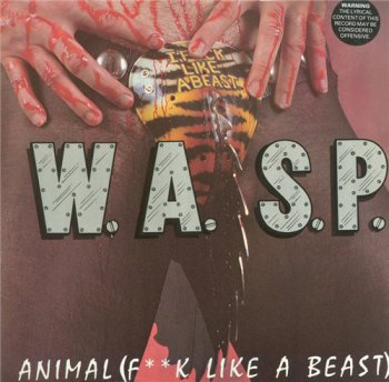 W.A.S.P. (WASP) - Animal (F**ck Like A Beast) [Music For Nations, 12-KUT-109, LP, (VinylRip 24/192)] (1984)