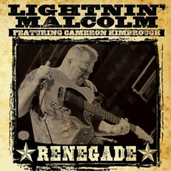 Lightnin' Malcolm - Renegade (2011)