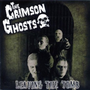 The Crimson Ghosts - Leaving the Tomb (2005)