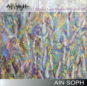 Ain Soph - Studio Live Tracks '80s and '05 2007