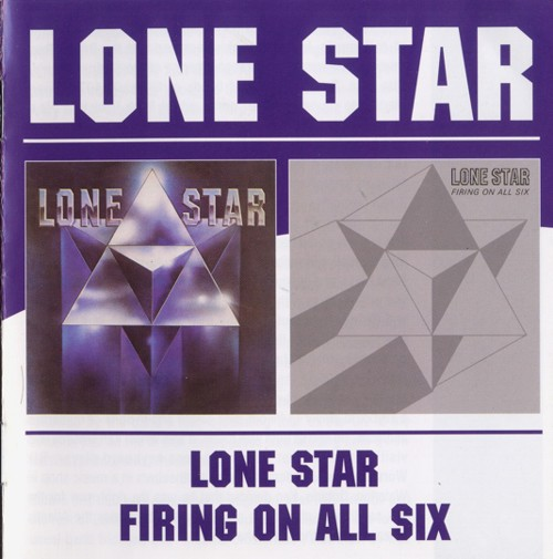 Lone Star - Lone Star/Firing on All Six (2004)
