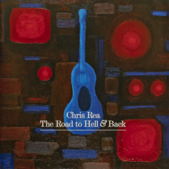 Chris Rea - Road To Hell & Back (2006)