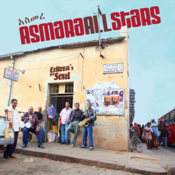 Asmara All Stars - Eritrea's Got Soul (2010)