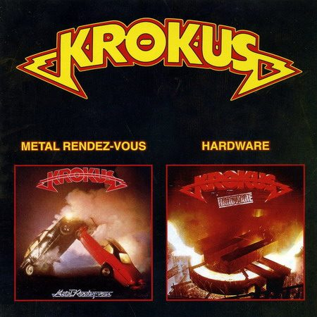 Krokus (2 in 1) - Metal Rendez-Vous (1980), Hardware (1981)