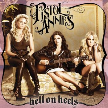 Pistol Annies - Hell on Heels (2011)