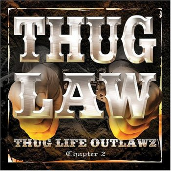 Thug Law-Thug Life Outlawz Chapter 2 2003