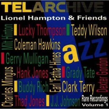 Lionel Hampton & Friends - Rare Recordings Vol. 1 (1992)