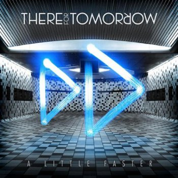 There For Tomorrow - A Little Faster (2009)