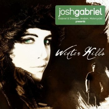 Josh Gabriel - Josh Gabriel presents Winter Kills (2011)