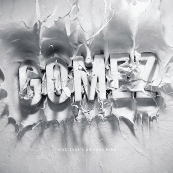 Gomez - Whatever's on Your Mind + Thoughts & Plans (2011)
