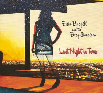 Erin Brazill and the Brazillionaires - Last Night in Town (2011)