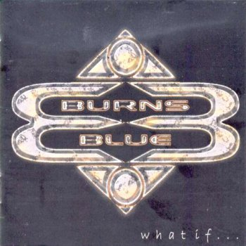 Burns Blue - What If... (2003)