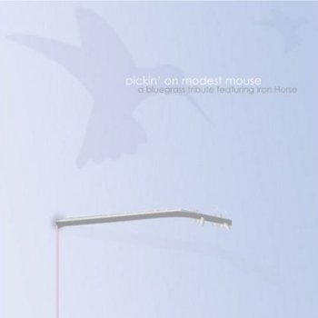 Iron Horse - Pickin' on Modest Mouse [Reissue 2007] (2004)