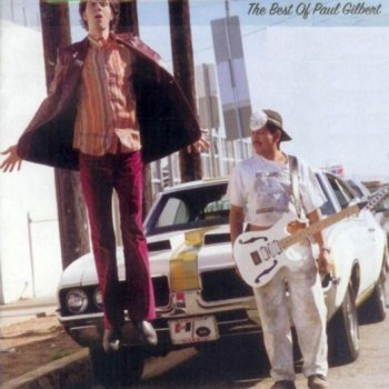 Paul Gilbert - Paul the Young Dude: The Best Of Paul Gilbert (2003)