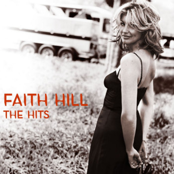 Faith Hill - The Hits (2007)