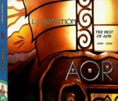 AOR - L.A. Ambition: The Best Of AOR 2000-2010 (2010) [2CD]