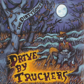 Drive-By Truckers - The Dirty South (2004)