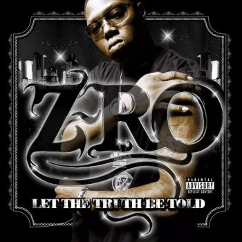 Z-Ro-Let The Truth Be Told 2005