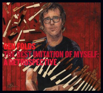 Ben Folds - The Best Imitation of Myself: A Retrospective (Expanded Edition) (2011)