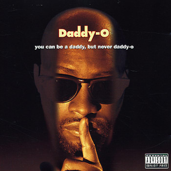 Daddy-O-You Can Be A Daddy,But Never Daddy-O 1993