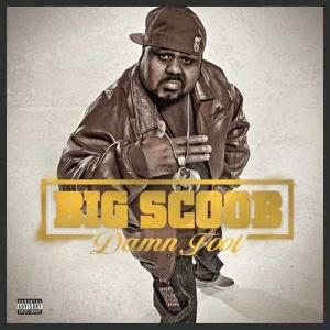 Big Scoob-Damn Fool 2011