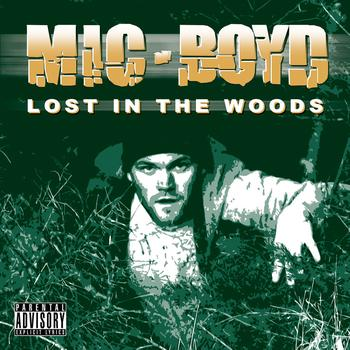 Mic Boyd-Lost In The Woods 2008