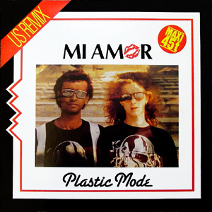 Plastic Mode - Mi Amor (US Remix) (Vinyl, 12'') 1985