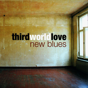 Third World Love - New Blues (2007)
