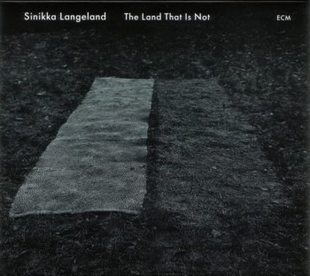 Sinikka Langeland - The land that is not (2011)
