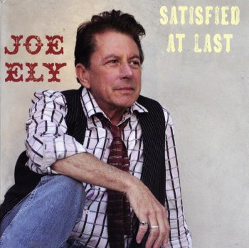 Joe Ely - Satisfied At Last (2011)
