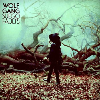 Wolf Gang - Suego Faults (2011)