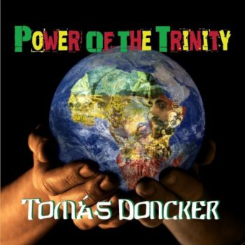 Tomas Doncker - Power Of The Trinity (2011)