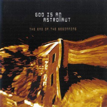 God Is An Astronaut - The End of the Beginning [Reissue 2004] (2002)