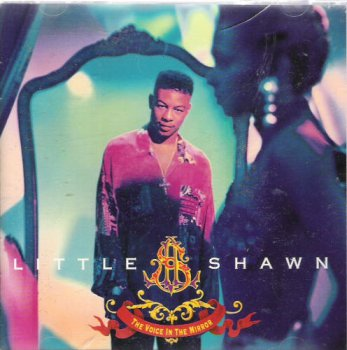 Little Shawn-Voice In The Mirror 1992