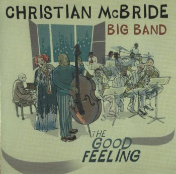 Christian McBride Bid Band - The Good Feeling (2011)