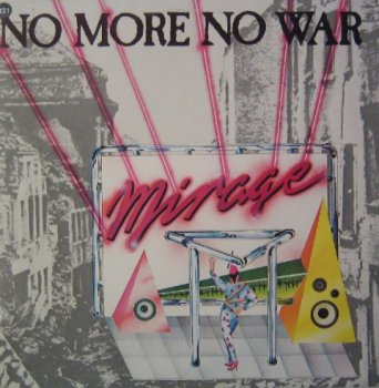 Mirage - No More No War (Vinyl, 12'') 1985