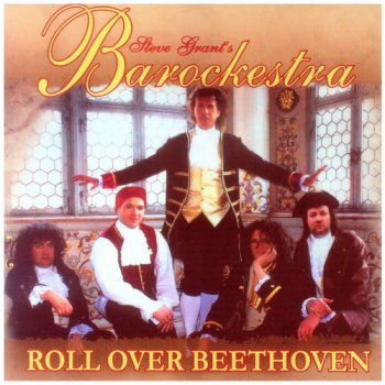Steve Grant's Barockestra - Roll Over Beethoven (2009)