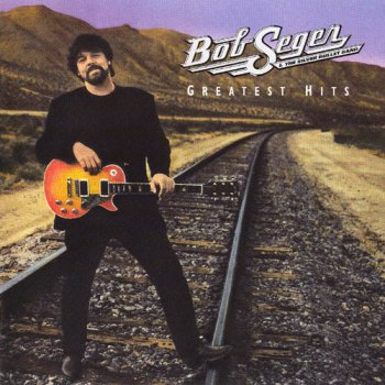 Bob Seger & The Silver Bullet Band - Greatest Hits (1994)