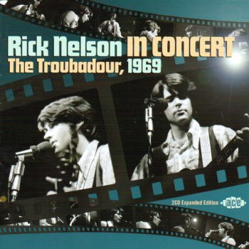Rick Nelson - In Concert - The Troubadour, 1969 (2011)