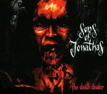 Sons Of Jonathas - The Death Dealer (2005)