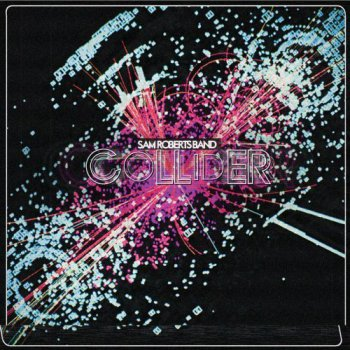 Sam Roberts Band - Collider (2011)