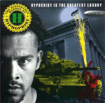 The Disposable Heroes Of Hiphoprisy-Hypocrisy Is The Greatest Luxury 1991