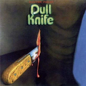 Dull Knife - Electric Indian (1971)