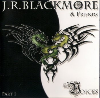 J. R. Blackmore & Friends - Voices Part I (2011)