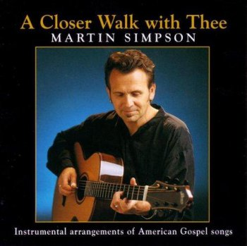 Martin Simpson - A Closer Walk With Thee (1994)