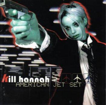 Kill Hannah - Дискография (1996-2009)