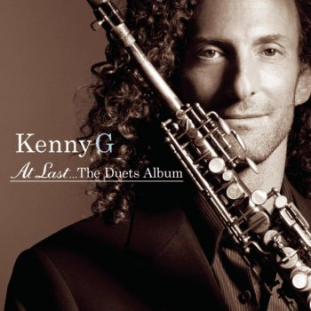 Kenny G - At Last... The Duets Album (2004)