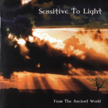 Sensitive To Light - From The Ancient World 2008